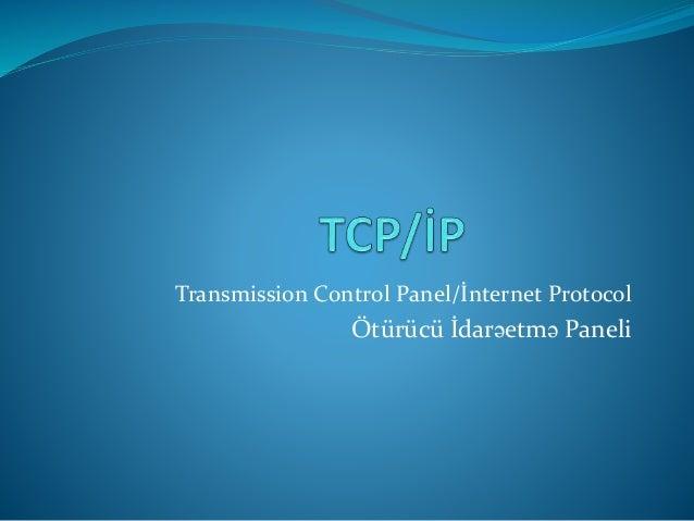 Transmission Control Panel/İnternet Protocol Ötürücü İdarəetmə Paneli