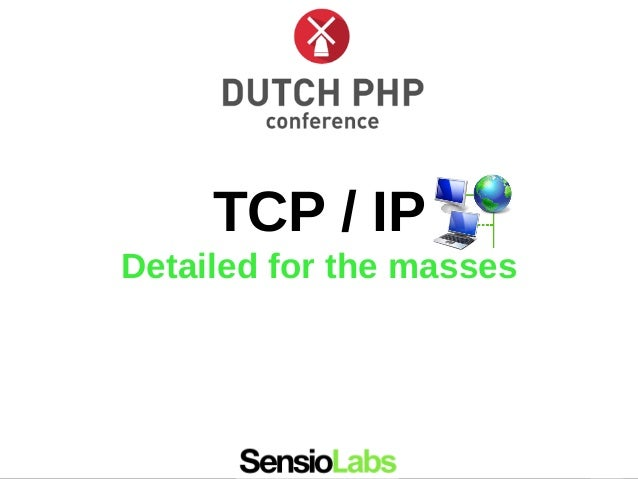 TCP / IP Detailed for the masses