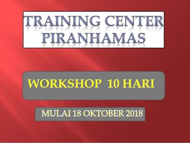  Workshop 10 hari Training Center Piranhamas, Pelatihan 10 hari Training Center Piranhamas, Kursus 10 hari Training Cente...