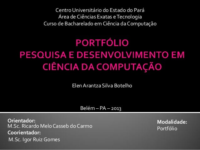 Centro Universitário do Estado do Pará Área de Ciências Exatas e Tecnologia Curso de Bacharelado em Ciência da Computação ...