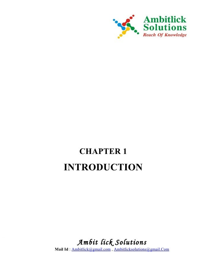 CHAPTER 1    INTRODUCTION           Ambit lick SolutionsMail Id : Ambitlick@gmail.com , Ambitlicksolutions@gmail.Com