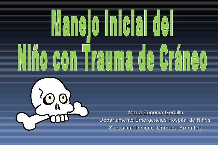 María Eugenia GordilloDepartamento Emergencias Hospital de Niños   Santísima Trinidad. Córdoba-Argentina