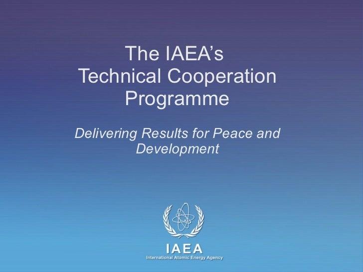Presentation information <ul><li>Target audience:  General development audience, Member States, IAEA staff </li></ul><ul><...