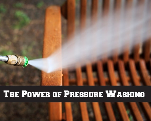 The Power of Pressure Washing
