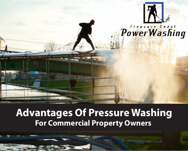 Advantages Of Pressure Washing For Commercial Property Owners