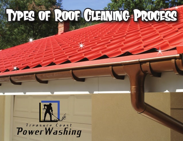 Types of Roof Cleaning ProcessTypes of Roof Cleaning Process
