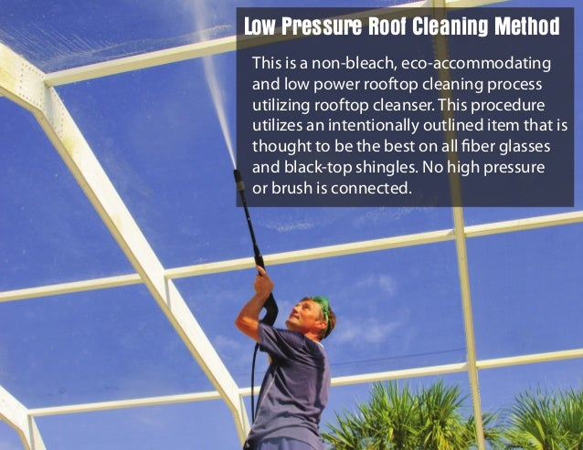 This is a non-bleach, eco-accommodating and low power rooftop cleaning process utilizing rooftop cleanser. This procedure ...