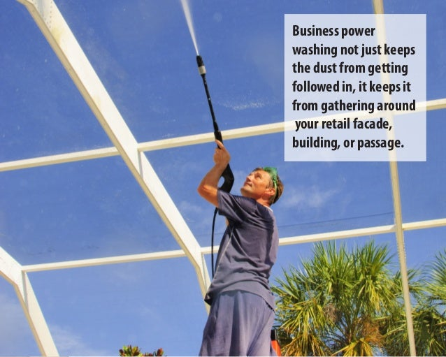 Business power washing not just keeps the dust from getting followed in, it keeps it from gathering around your retail fac...