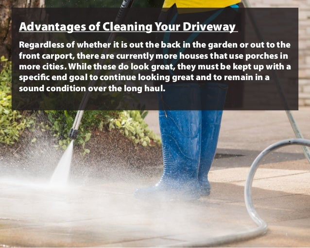 Advantages of Cleaning Your Driveway Regardless of whether it is out the back in the garden or out to the front carport, t...