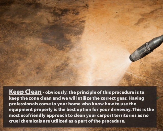 Keep Clean- obviously, the principle of this procedure is to keep the zone clean and we will utilize the correct gear. Hav...