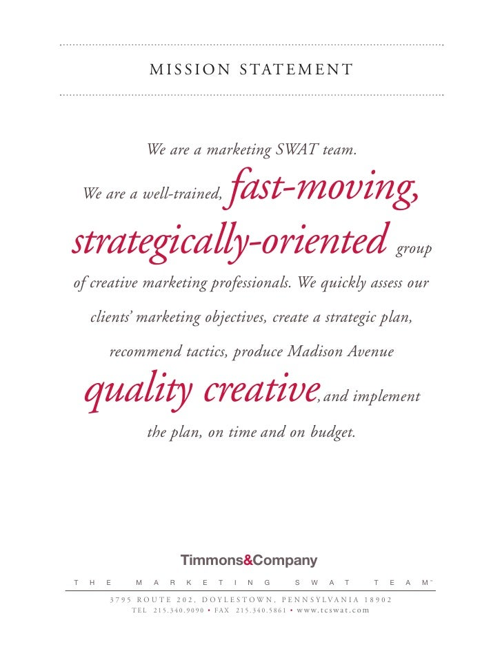 M I S S I O N S TAT E M E N T                        We are a marketing SWAT team.              fast-moving,     We are a ...