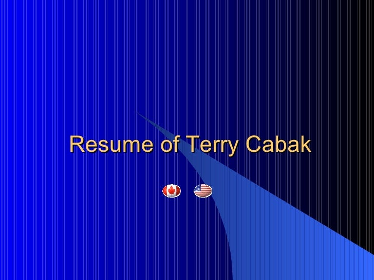 Resume of Terry Cabak