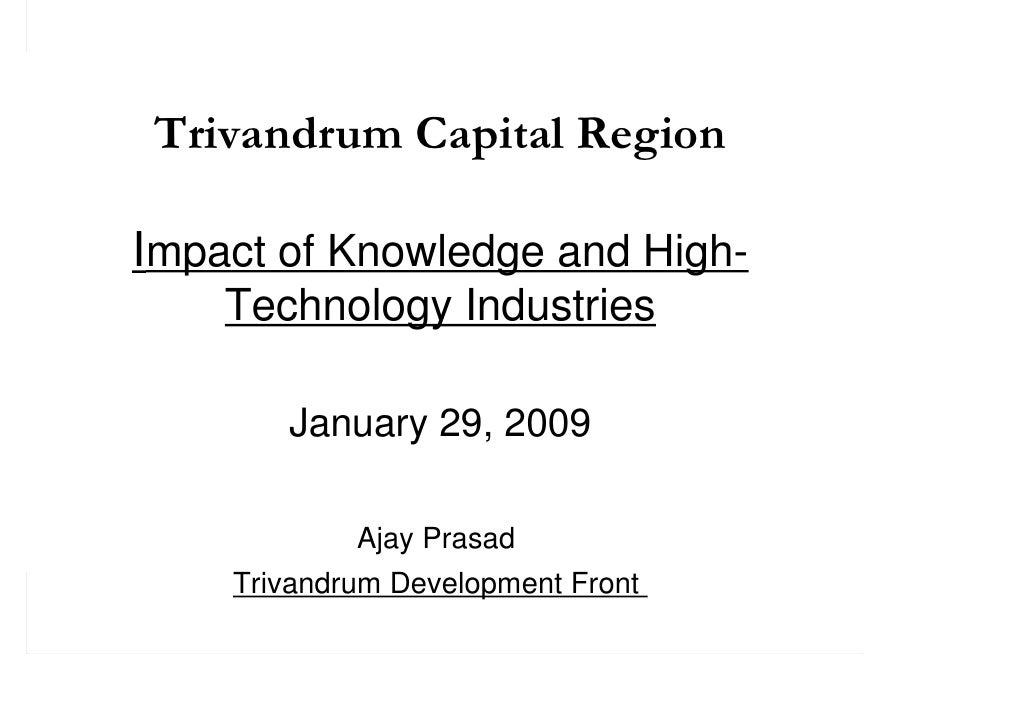 Trivandrum Capital Region  Impact of Knowledge and High-     Technology Industries         January 29, 2009              A...