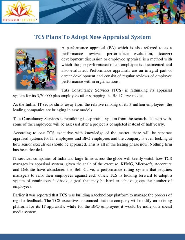 TCS Plans To Adopt New Appraisal System A performance appraisal (PA) which is also referred to as a performance review, pe...