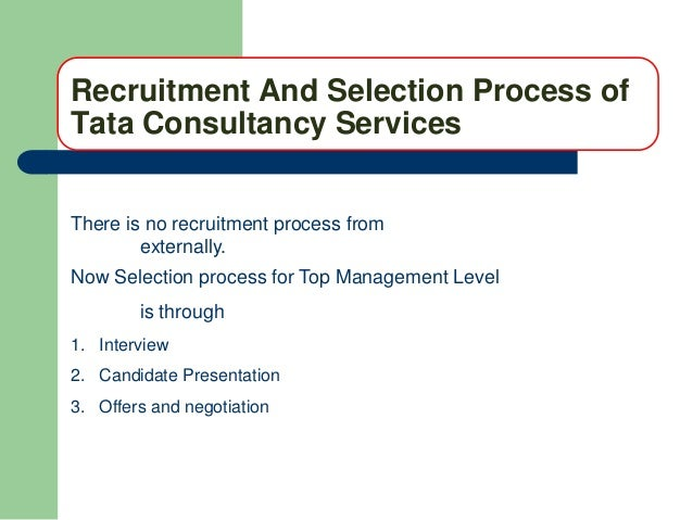 analysis of recruitment methods at tata consultancy services Tata consultancy services interview details: 7,133 interview questions and 6,703 interview reviews posted anonymously by tata consultancy services.