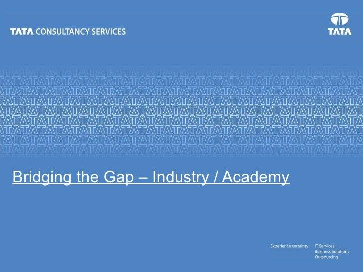 Bridging the Gap – Industry / Academy