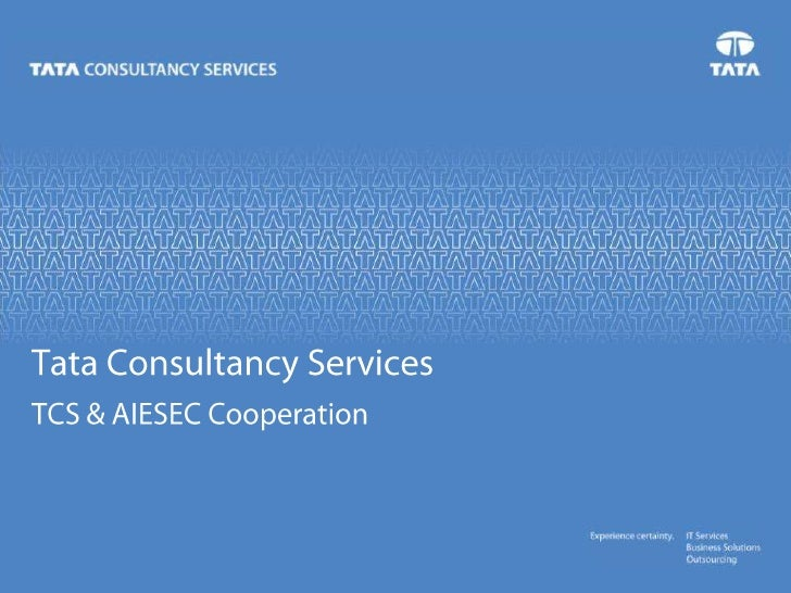 Tata Consultancy Services<br />TCS & AIESEC Cooperation<br />