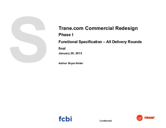 Trane.com Commercial Redesign Phase I Functional Specification – All Delivery Rounds final January 29, 2015 Author: Bryan ...