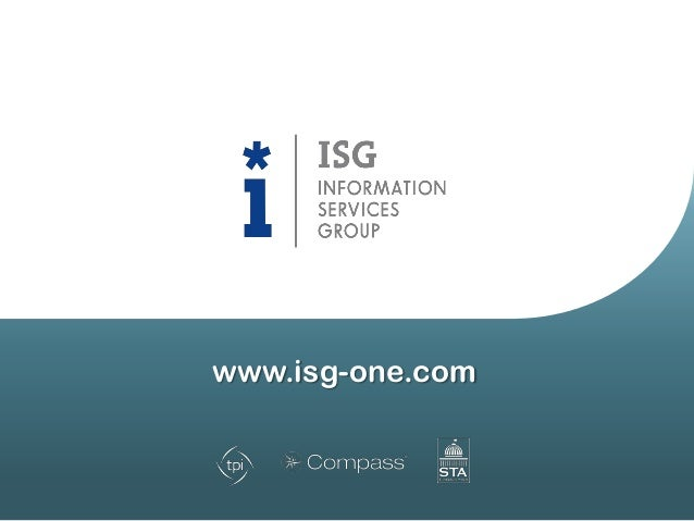 © 2013 Information Services Group, Inc. All Rights Reserved 21 ISG BPO at a Glance What is occurring in the market and whe...