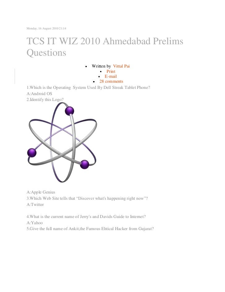 Monday, 16 August 2010 21:14TCS IT WIZ 2010 Ahmedabad PrelimsQuestions                                  Written by Vittal ...