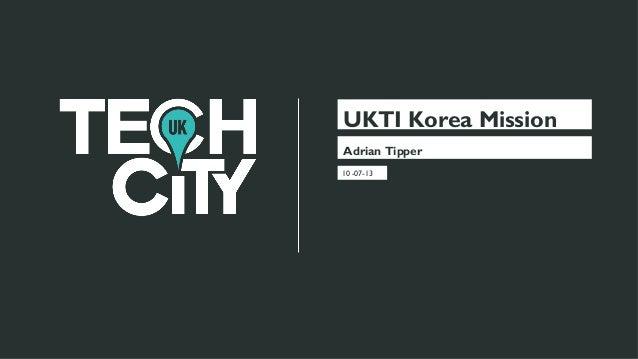 UKTI Korea Mission Adrian Tipper 10 -07-13