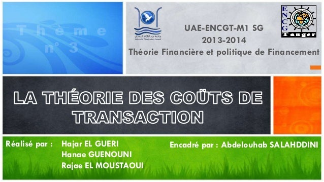 UAE-ENCGT-M1 SG 2013-2014 Théorie Financière et politique de Financement Encadré par : Abdelouhab SALAHDDINIHajar EL GUERI...