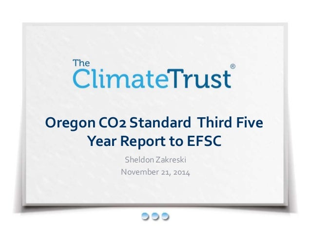 Oregon CO2 Standard Third Five  Year Report to EFSC  Sheldon Zakreski  November 21, 2014