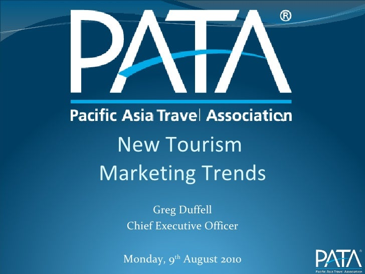 New Tourism  Marketing Trends Greg Duffell Chief Executive Officer Monday, 9 th  August 2010