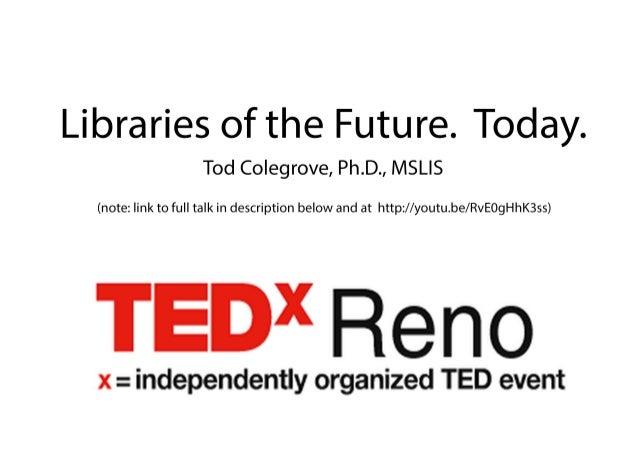 TEDxReno: Libraries of the Future. Today.