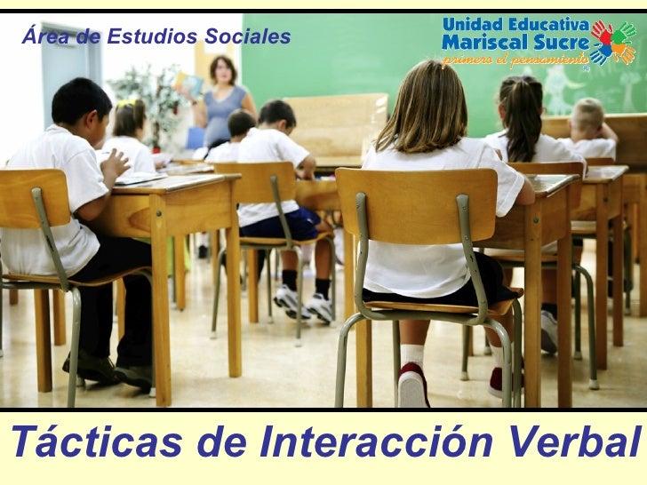 Tácticas de Interacción Verbal Área de Estudios Sociales