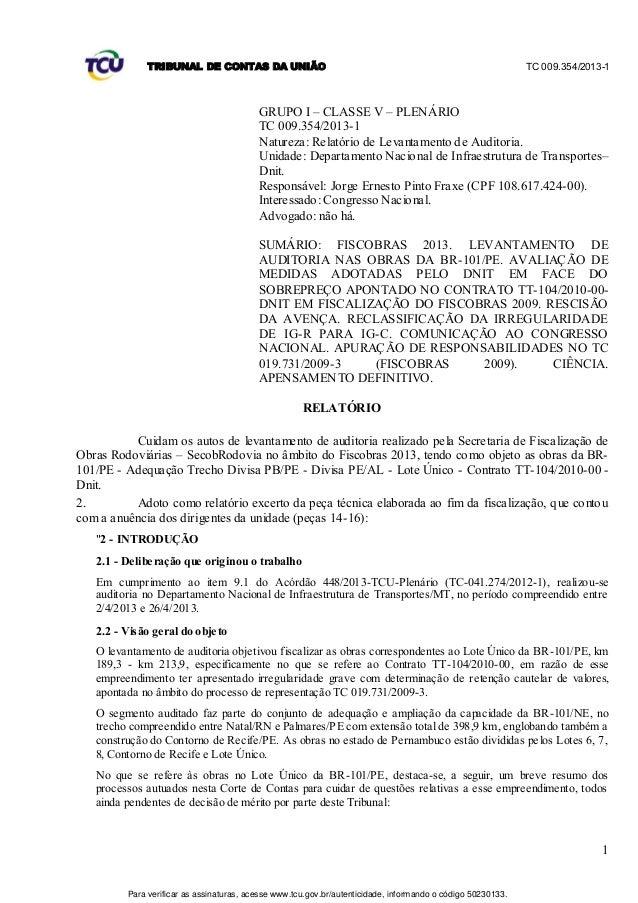 TRIBUNAL DE CONTAS DA UNIÃO TC 009.354/2013-1  GRUPO I – CLASSE V – PLENÁRIO  TC 009.354/2013-1  Natureza: Relatório de Le...