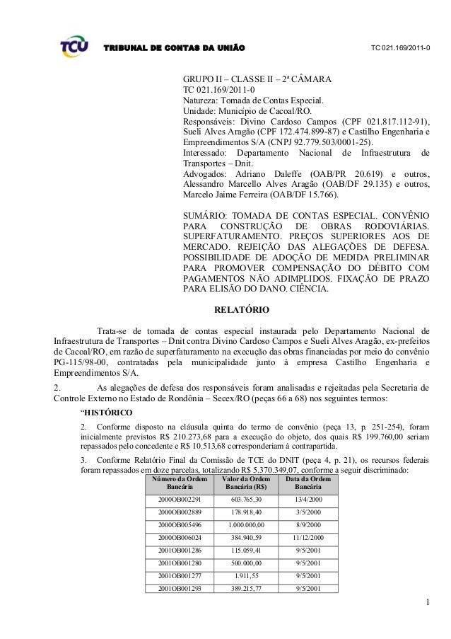 TRIBUNAL DE CONTAS DA UNIÃO TC 021.169/2011-0 GRUPO II – CLASSE II – 2ª CÂMARA TC 021.169/2011-0 Natureza: Tomada de Conta...
