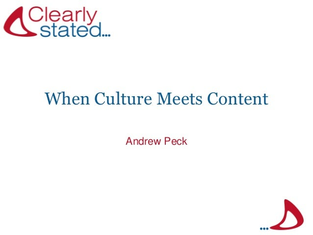 When Culture Meets Content Andrew Peck
