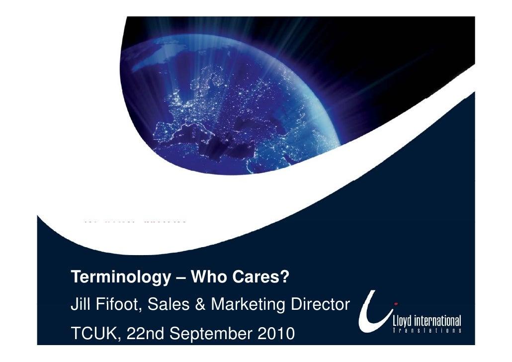 Terminology Presentation by Lloyd International Translations for TCUK 2010