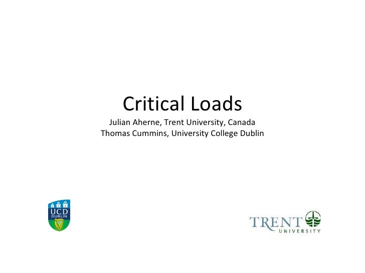 Critical Loads Julian Aherne, Trent University, Canada Thomas Cummins, University College Dublin