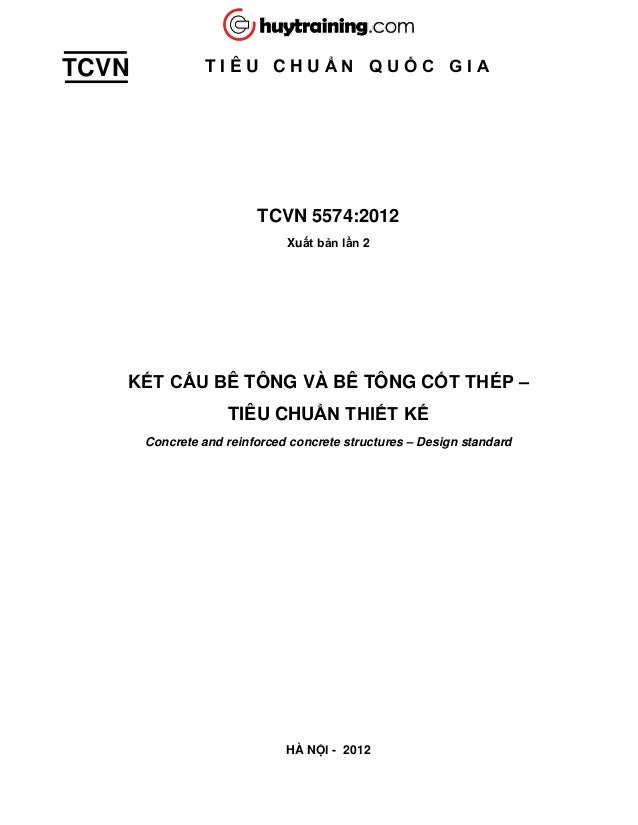 TCVN T I Ê U C H U Ẩ N Q U Ố C G I A TCVN 5574:2012 Xuất bản lần 2 KẾT CẤU BÊ TÔNG VÀ BÊ TÔNG CỐT THÉP – TIÊU CHUẨN THIẾT ...