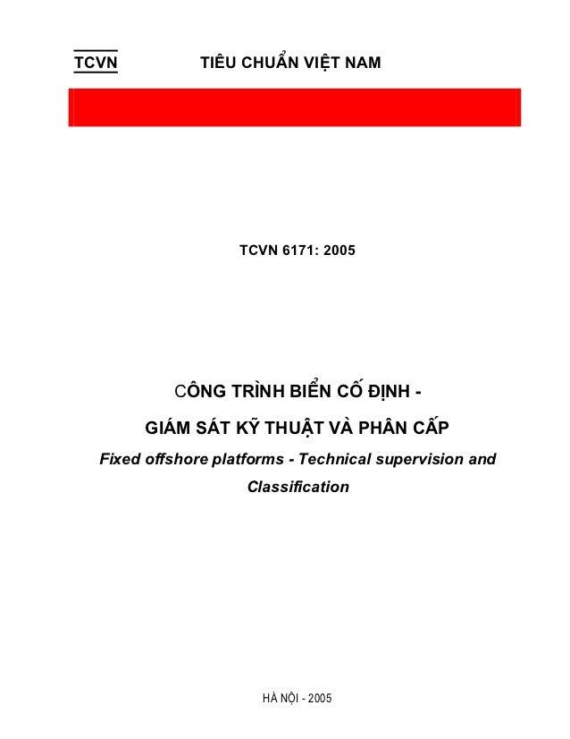 TCVN           Tiªu chuÈn viÖt nam                    TCVN 6171: 2005           C«ng tr×nh biÓn cè ®Þnh -        gi¸m s¸t ...