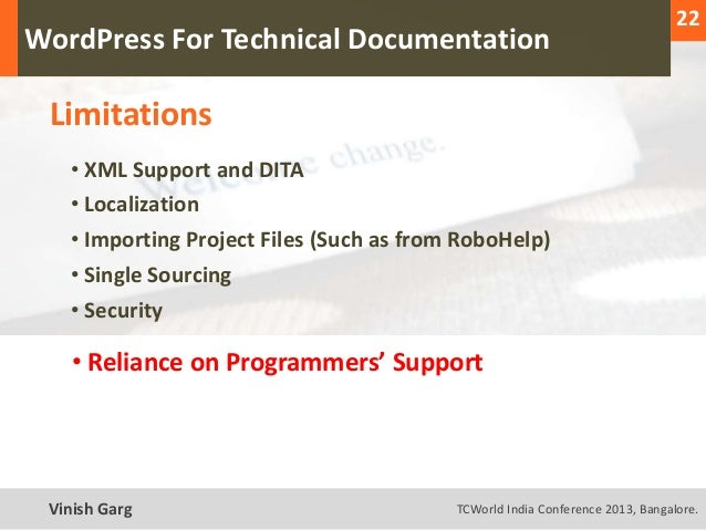 22  WordPress For Technical Documentation     Limitations        • XML Support and DITA        • Localization        • Imp...