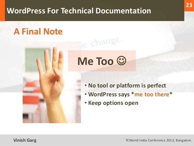 23  WordPress For Technical Documentation     A Final Note                    Me Too                      • No tool or pl...