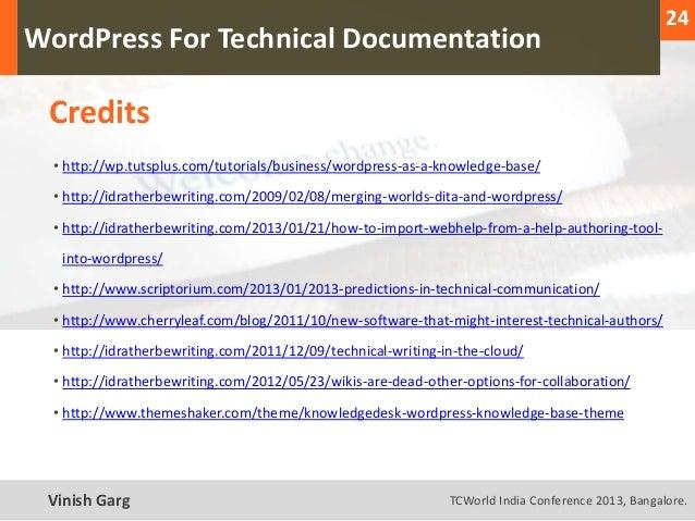 24  WordPress For Technical Documentation     Credits      • http://wp.tutsplus.com/tutorials/business/wordpress-as-a-know...