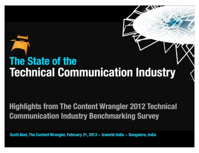 The Content Wrangler 2012 TechnicalCommunication Industry Benchmarking SurveyAbout the survey         not scientific, but m...