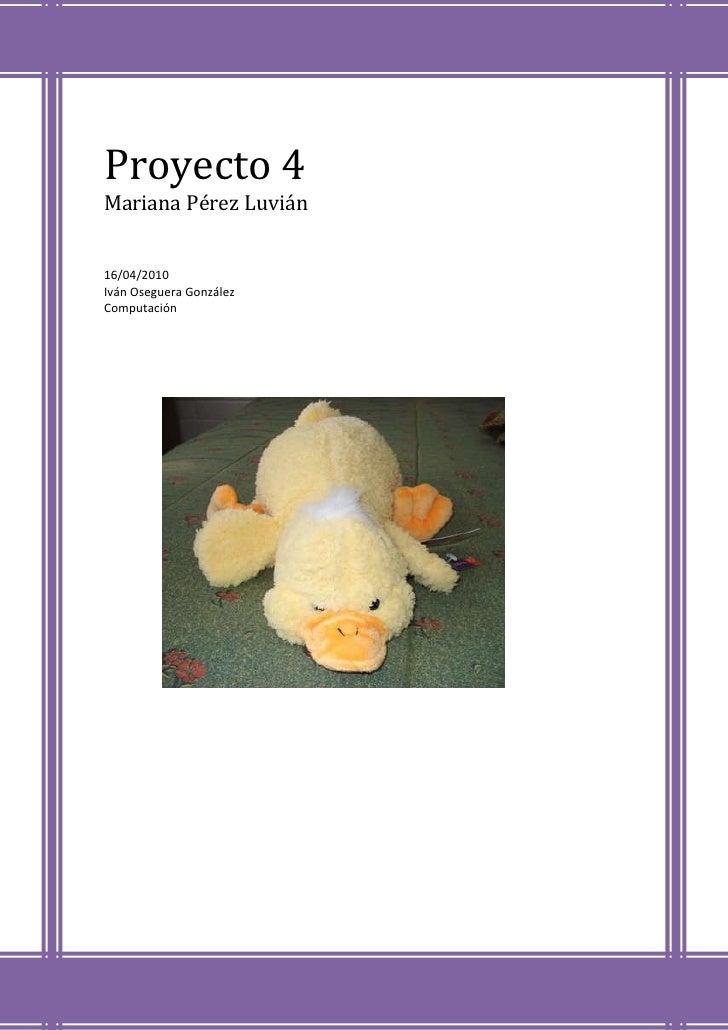 Proyecto 4Mariana Pérez Luvián16/04/2010Iván Oseguera González Computación605790190500<br />-6800851718310<br />Crucigrama...