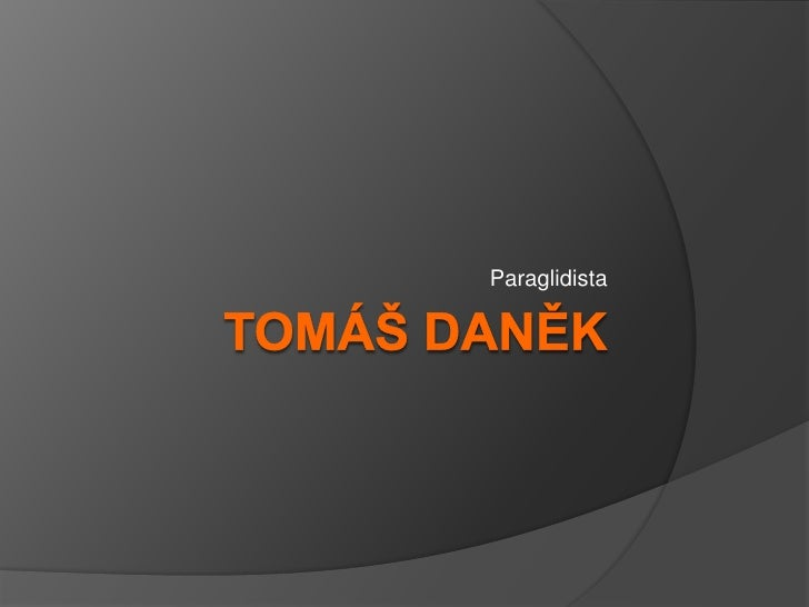 Tomáš daněk<br />Paraglidista<br />