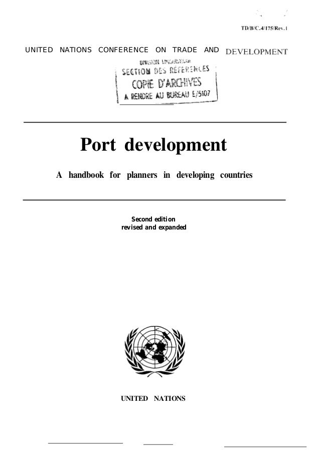 TD/B/C.4/175fRe. 1 UNITED NATIONS CONFERENCE ON TRADE AND DEVELOPMENT Port development A handbook for planners in developi...