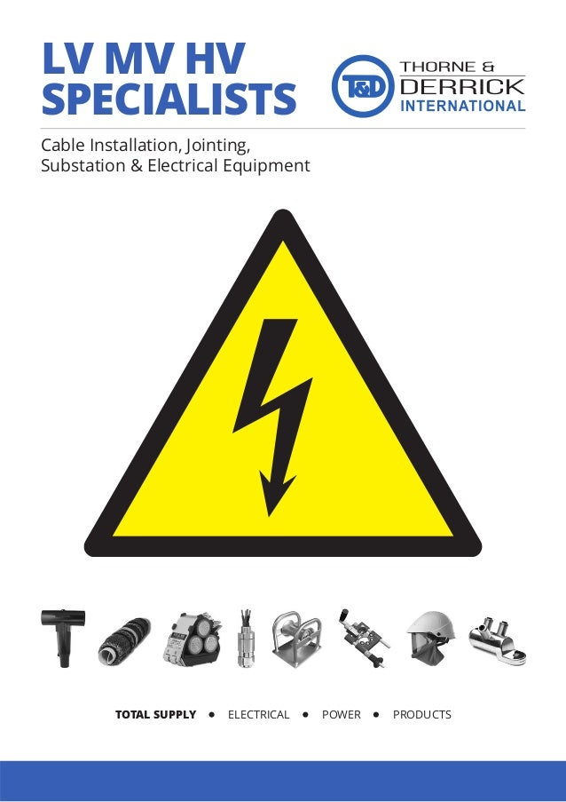 Cable Installation, Jointing, Substation & Electrical Equipment TOTAL SUPPLY ELECTRICAL POWER PRODUCTS LV MV HV SPECIALISTS