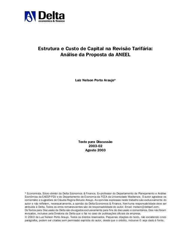 Estrutura e Custo de Capital na Revisão Tarifária: Análise da Proposta da ANEEL Luiz Nelson Porto Araujo* Texto para Discu...