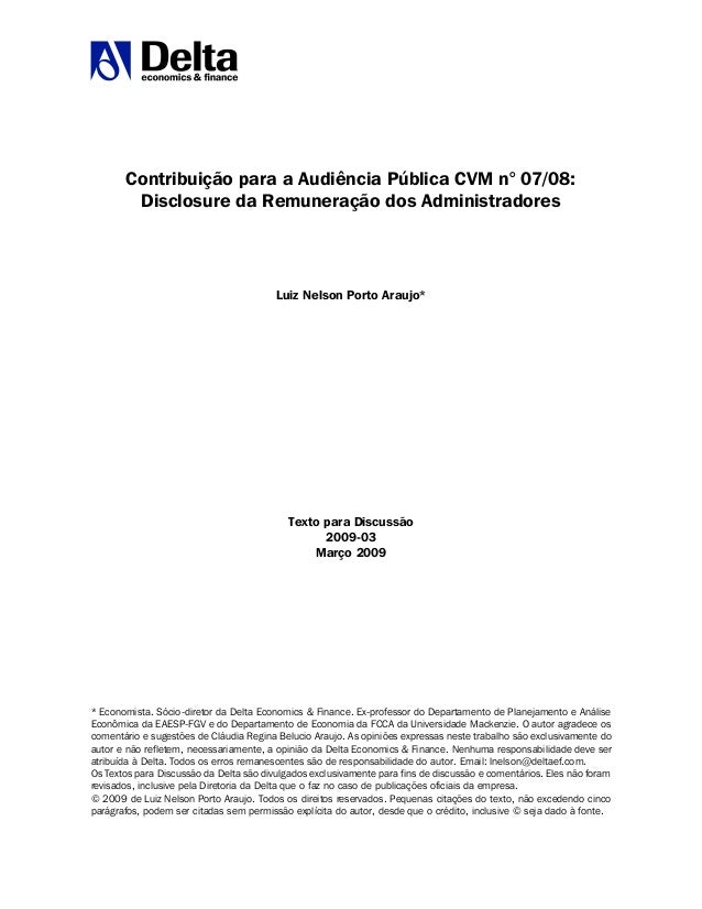 Contribuição para a Audiência Pública CVM n° 07/08: Disclosure da Remuneração dos Administradores Luiz Nelson Porto Araujo...