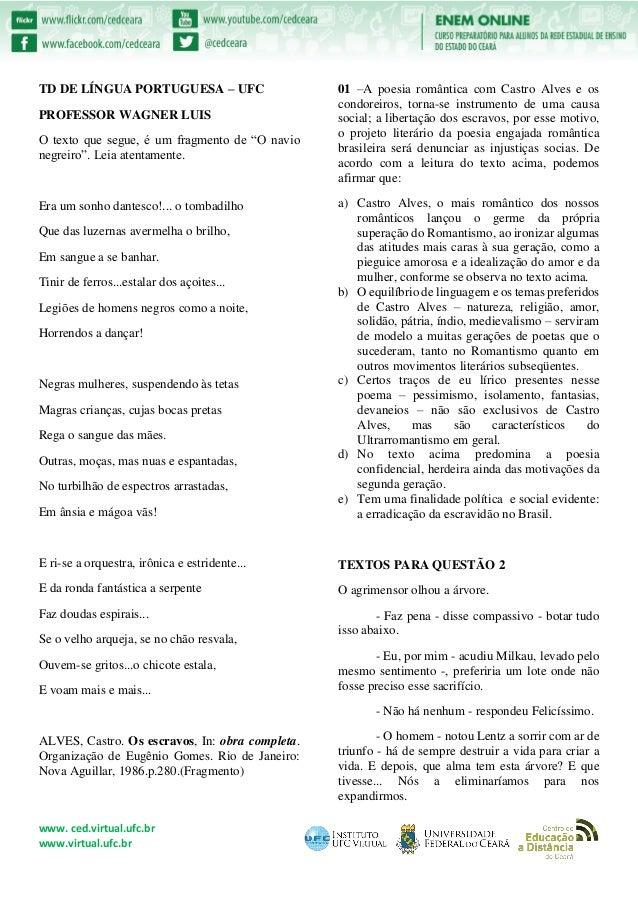 www. ced.virtual.ufc.br www.virtual.ufc.br TD DE LÍNGUA PORTUGUESA – UFC PROFESSOR WAGNER LUIS O texto que segue, é um fra...