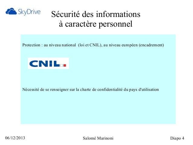 Sécurité des informations à caractère personnel Protection : au niveau national (loi et CNIL), au niveau européen (encadre...