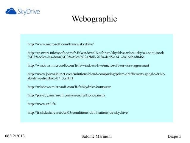 Webographie http://www.microsoft.com/france/skydrive/ http://answers.microsoft.com/fr-fr/windowslive/forum/skydrive-wlsecu...